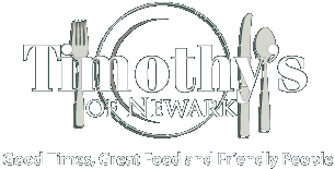 Timothy's of Newark: Good Times, Great Food and Friendly People